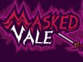 Masked Vale