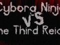 Cyborg Ninja vs. The Third Reich