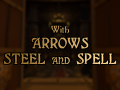With Arrows, Steel and Spell