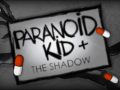 Paranoid Kid & The Shadow