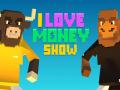 The 'I Love Money' Show