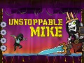 Unstoppable Mike