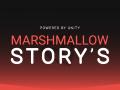 MARSHMALLOW STORY'S