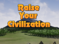 Raise Your Civilization