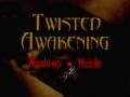 Twisted Awakening
