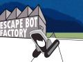 Escape Bot Factory