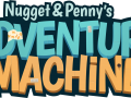 Nugget and Penny's Adventure Machine