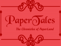 PaperTales: The Chronicles of PaperLand
