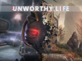 Unworthy Life