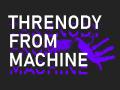 Threnody From Machine