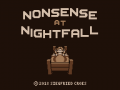 Nonsense at Nightfall