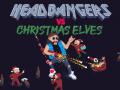 Headbangers VS Christmas Elves