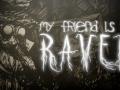 My Friend is a Raven