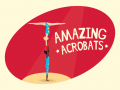 Amazing Acrobats