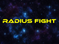 Radius Fight