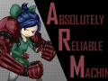 A.R.M -Absolutely Reliable Machine-