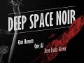 Deep Space Noir