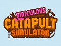 Ridiculous Catapult Simulator