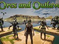 Orcs and Outlaws