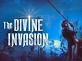 The Divine Invasion