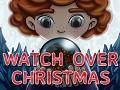 Watch Over Christmas