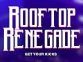 Rooftop Renegade