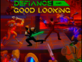 Defiance & Mr. Good Looking
