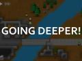 Going Deeper!