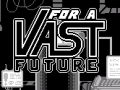 For a Vast Future