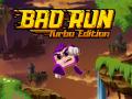 Bad Run - Turbo Edition