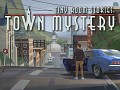 Tiny Room Stories: Town Mystery