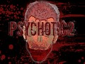 Psychotic 2
