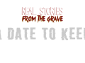 Real Stories from the Grave: A Date to Keep