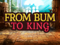 From Bum to King
