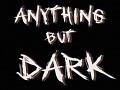 Anything but Dark