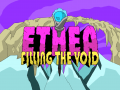 Ethea: Filling the Void