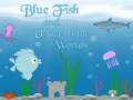 Blue Fish and Underwater Worlds