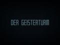 Der Geisterturm / The Ghost Tower