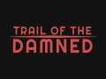 Trail of the Damned