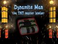 Dynamite Man - the TNT master bomber