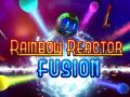 Rainbow Reactor: Fusion