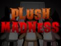 Plush Madness