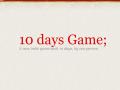10 days Game