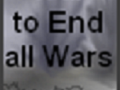 The War to End all Wars Development