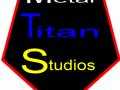 """""""Metal Titan Studios"""