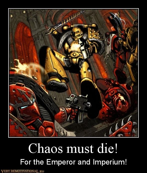 Chaos must die!