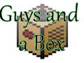 Guys and a Box