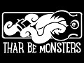 Thar Be Monsters