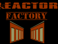 Reactor Factory