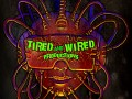 Tired and Wired Productions